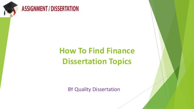 How To Find Finance Dissertation Topics BY Quality Dissertation
