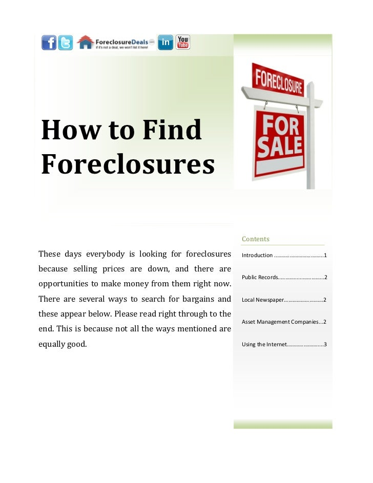 How to FindForeclosures                                                       ContentsThese days everybody is looking for ...