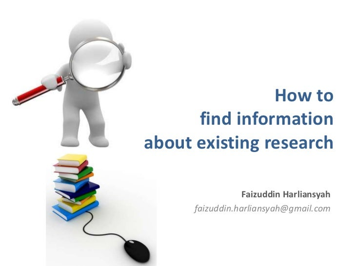 How to      find informationabout existing research                  Faizuddin Harliansyah      faizuddin.harliansyah@gmai...