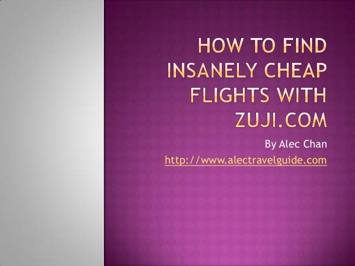 How to find insanely cheap flights with zuji for How to find cheapest flight