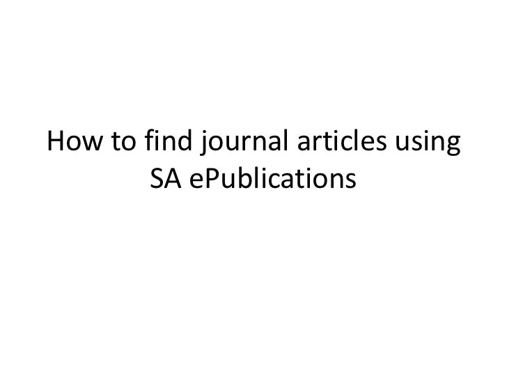 How to find journal articles using        SA ePublications