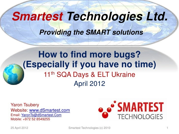 Smartest Technologies Ltd.                Providing the SMART solutions            How to find more bugs?         (Especia...