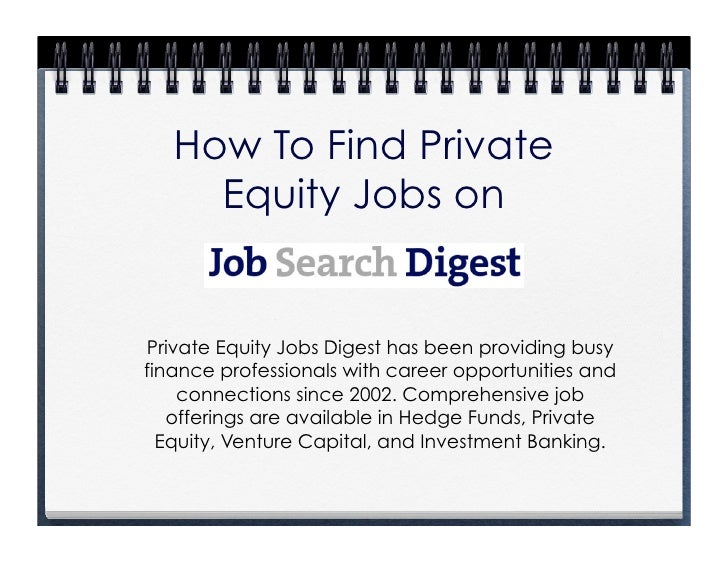 How To Find Private      Equity Jobs on   Private Equity Jobs Digest has been providing busy finance professionals with ca...