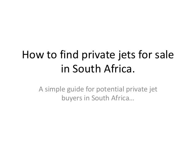 How to find private jets for sale in South Africa. A simple guide for potential private jet buyers in South Africa…