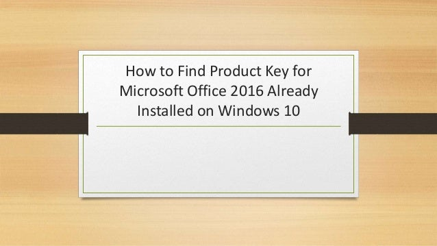 How to find product key for microsoft office 2016 already ...