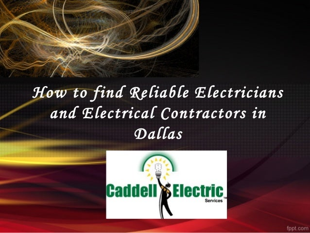 How to find reliable electricians and electrical contractors in dallas - Contractor how to find one ...