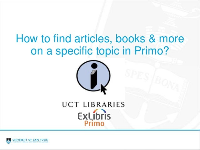 How to find articles, books & more on a specific topic in Primo?