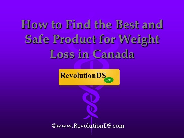 How to Find the Best and Safe Product for Weight Loss in Canada<br />©www.RevolutionDS.com<br />