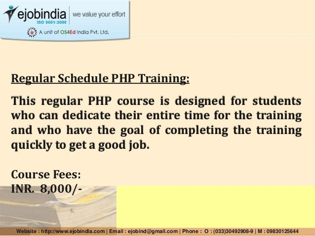 Regular Schedule PHP Training: This regular PHP course is designed for students who can dedicate their entire time for the...