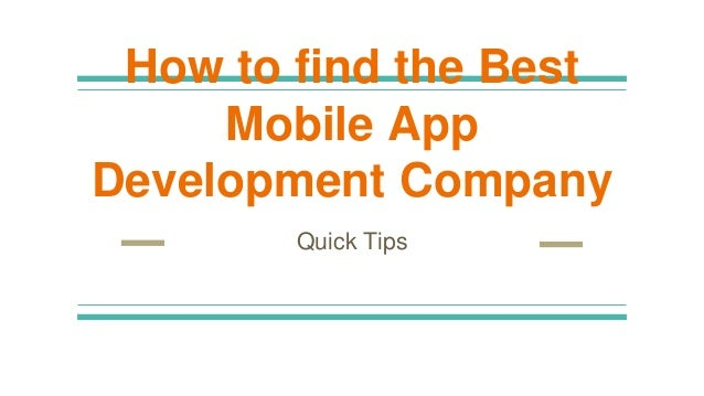 How to find the Best Mobile App Development Company Quick Tips