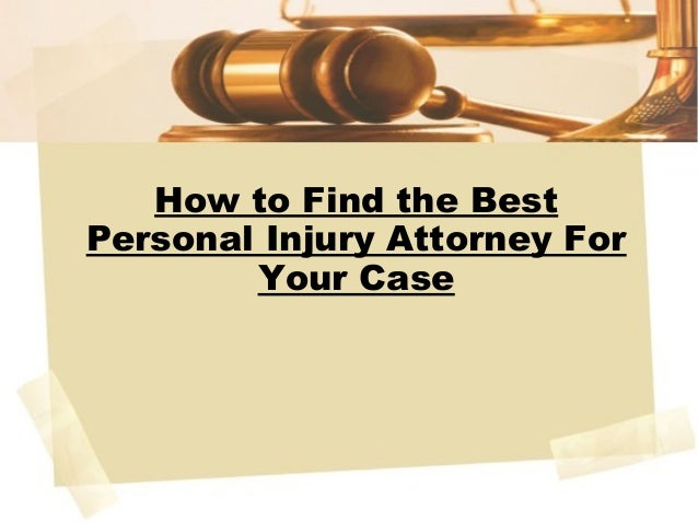 How to Find the Best Personal Injury Attorney For Your Case