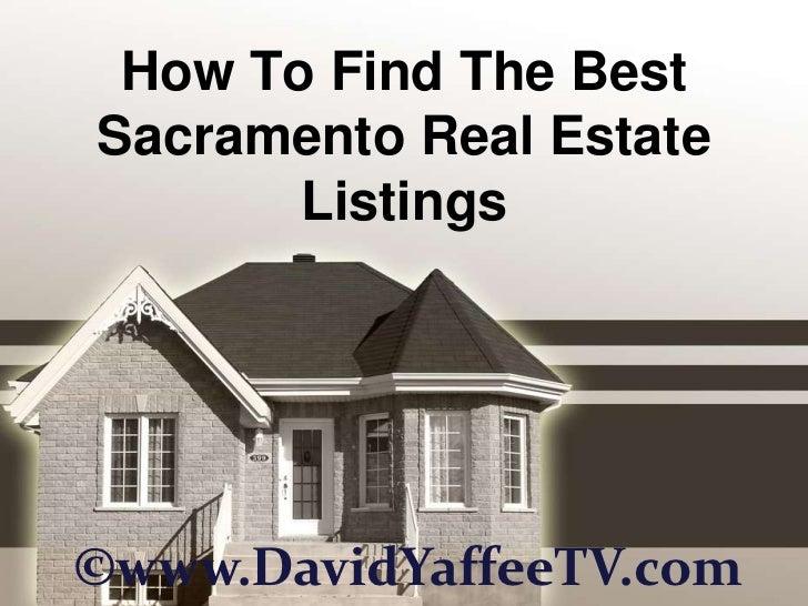 How To Find The Best Sacramento Real Estate Listings<br />©www.DavidYaffeeTV.com<br />