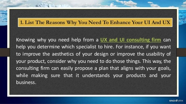 Make sure the company has extensive experience in developing UX and UI solutions for various businesses in different indus...