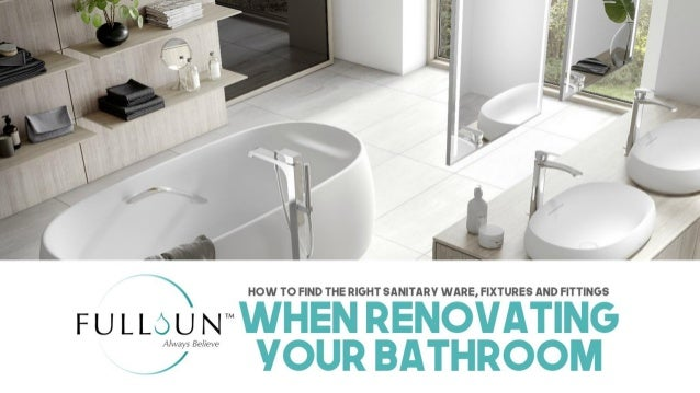 How To Find The Right Sanitary Ware, Fixtures And Fittings When Renovating Your Bathroom