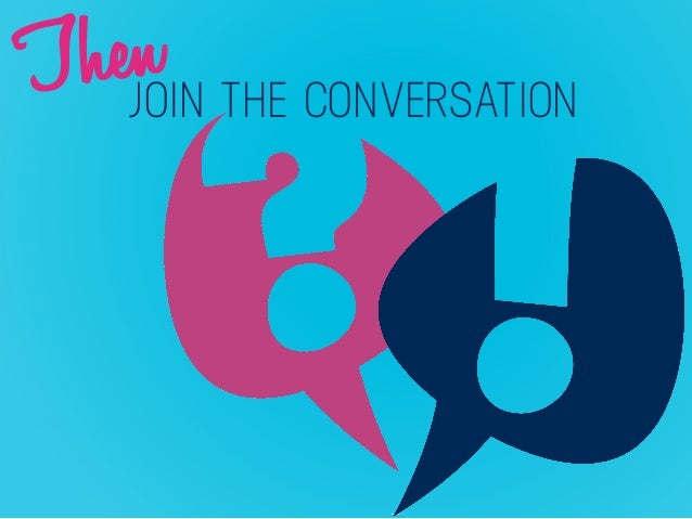 Then JOIN THE CONVERSATION