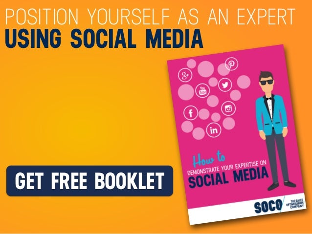 GET FREE BOOKLET POSITION YOURSELF AS AN EXPERT USING SOCIAL MEDIA