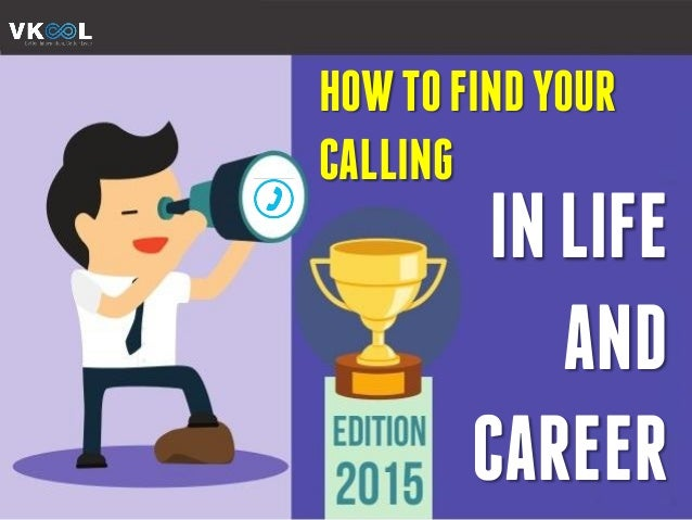 HOWTOFINDYOUR CALLING INLIFE AND CAREER