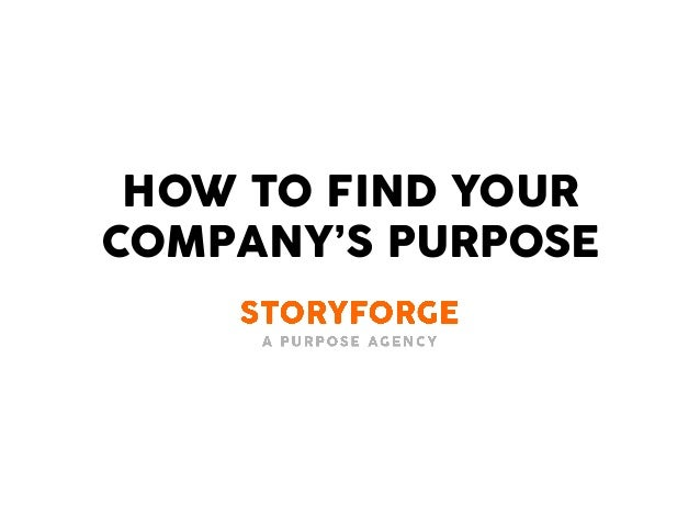 HOW TO FIND YOUR COMPANY'S PURPOSE