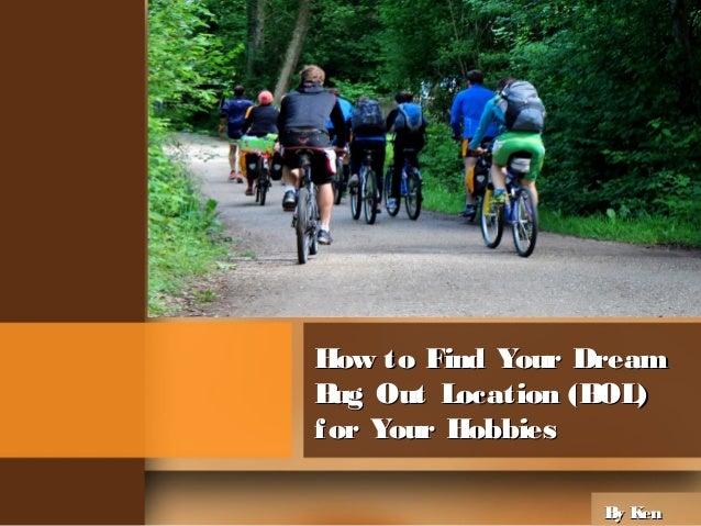How to Find Your DreamHow to Find Your Dream Bug Out Location (BOL)Bug Out Location (BOL) for Your Hobbiesfor Your Hobbies...