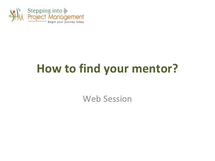How to find your mentor?       Web Session