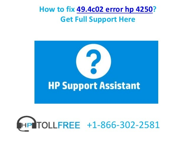 How to fix 49.4c02 error hp 4250 call us @+1 866-302-2581
