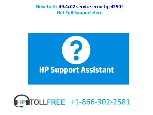 How to fix 49.4c02 service error hp 4250 call us @+1 866-302-2581