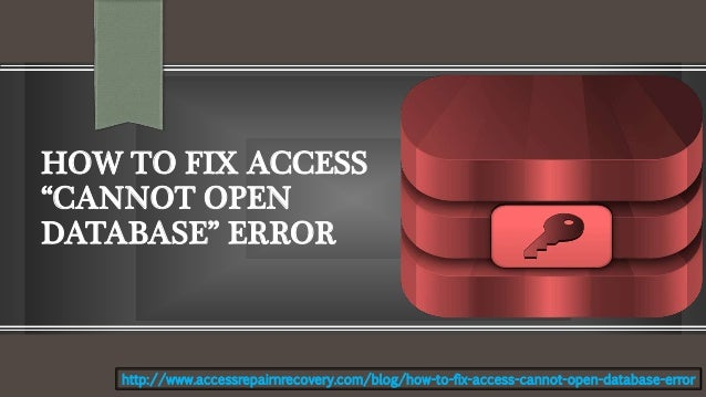 """How to fix access """"cannot open database"""" error"""