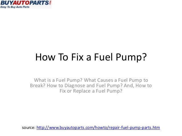 How To Fix a Fuel Pump?    What is a Fuel Pump? What Causes a Fuel Pump to   Break? How to Diagnose and Fuel Pump? And, Ho...