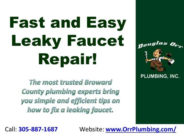 Fast and Easy Leaky Faucet Repair!  Call: 305-887-1687  Website: www.OrrPlumbing.com/