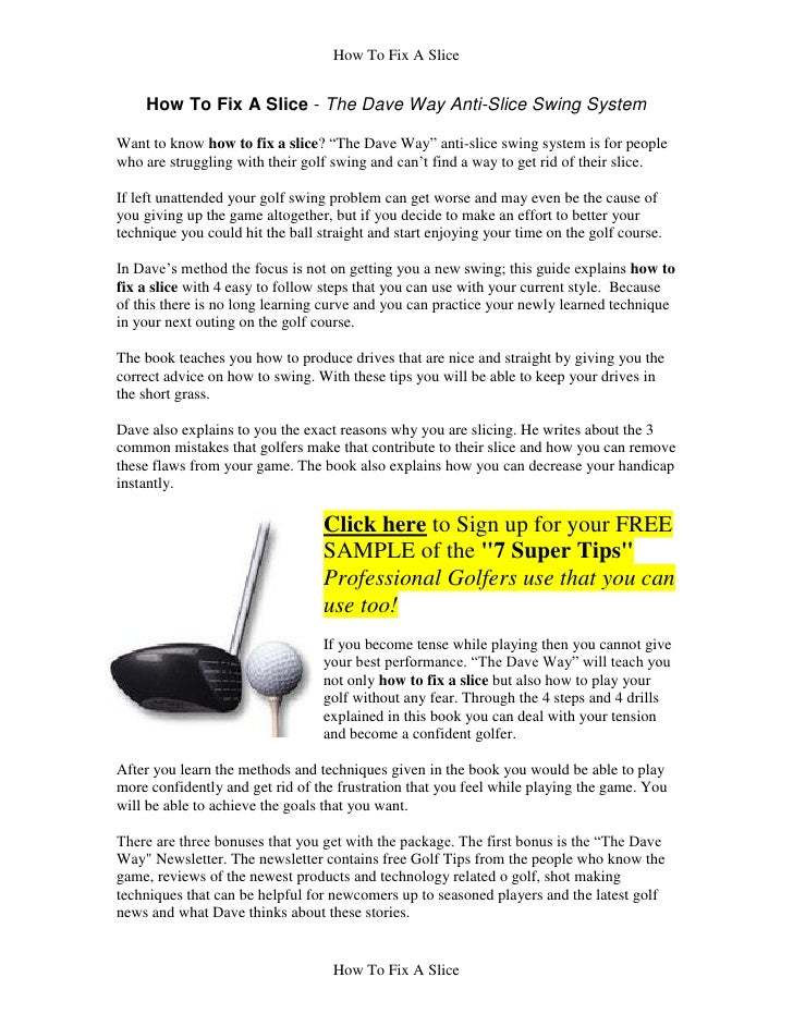 """How To Fix A Slice    How To Fix A Slice - The Dave Way Anti-Slice Swing SystemWant to know how to fix a slice? """"The Dave ..."""