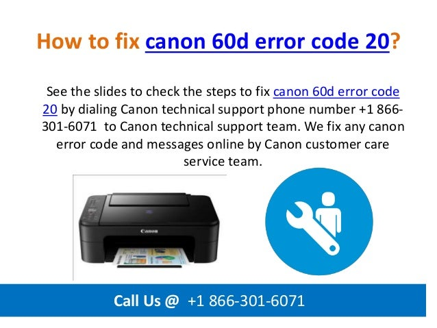 How to fix canon 60d error code 20 call us @ +1 866 301-6071