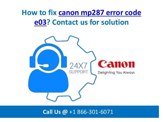 How To Fix Canon Mp287 Error Code E03 Call Us 1 866 301 6071
