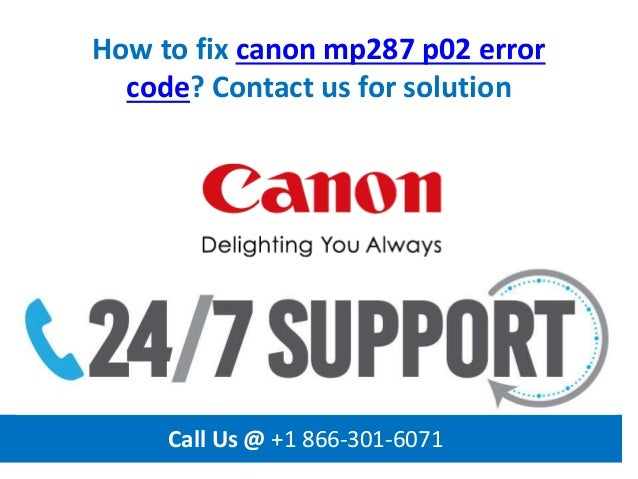 How to fix canon mp287 p02 error code call us @ +1 866 301-6071