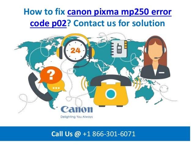 How to fix canon pixma mp250 error code p02 call us @ +1 866