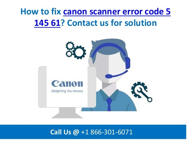 How to fix canon scanner error code 5 145 61 call us @ +1