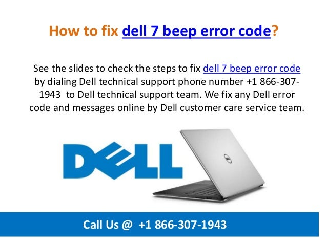 How to fix dell 7 beep error code call us @ +1 866 307-1943