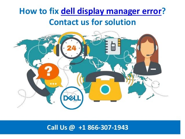 How to fix dell display manager error call us @ +1 866 307-1943