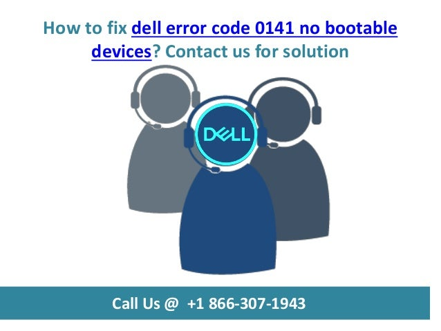 How to fix dell error code 0141 no bootable devices call us