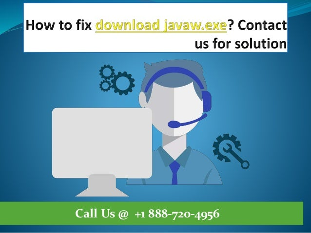 How to fix download javaw.exe call @ +1 888 720-4956