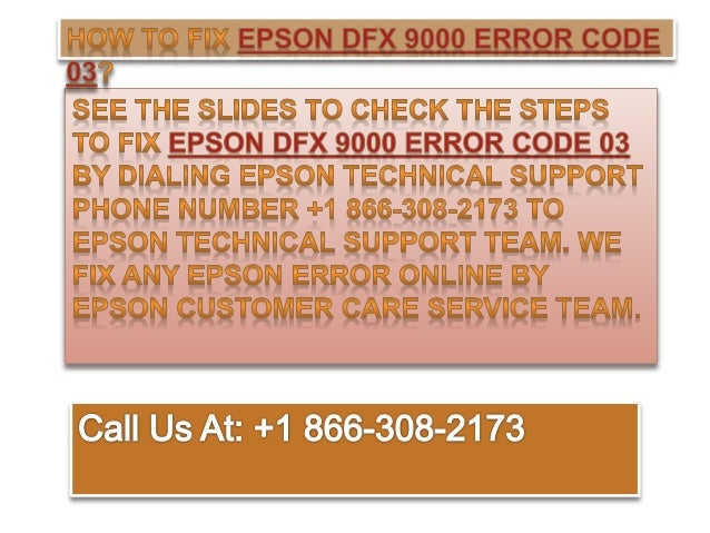 How to fix epson dfx 9000 error code 03 call @ +1 866 308-2173