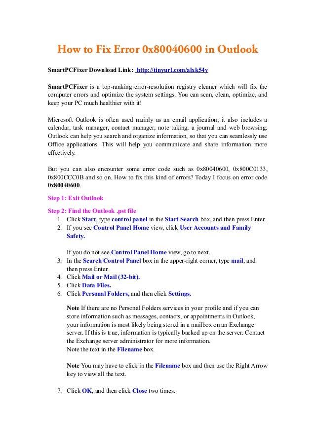 How to Fix Error 0x80040600 in OutlookSmartPCFixer Download Link: http://tinyurl.com/alxk54ySmartPCFixer is a top-ranking ...