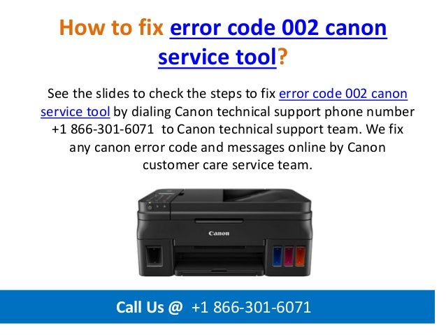 How to fix error code 002 canon service tool call us @ +1 866 301-6071