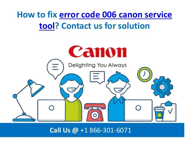 How to fix error code 006 canon service tool call us @ +1