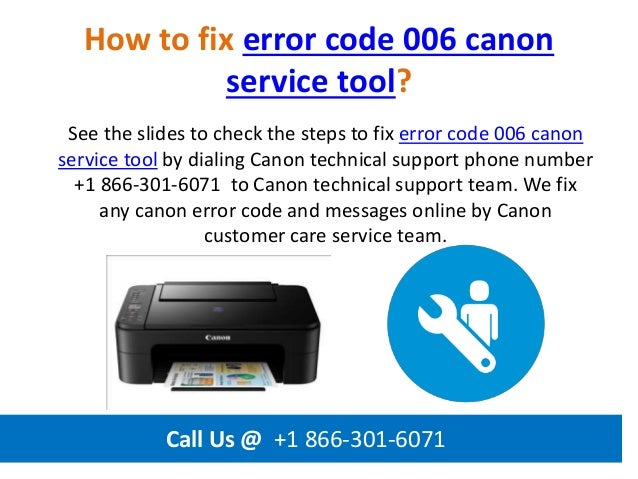How to fix error code 006 canon service tool call us @ +1 866 301-6071