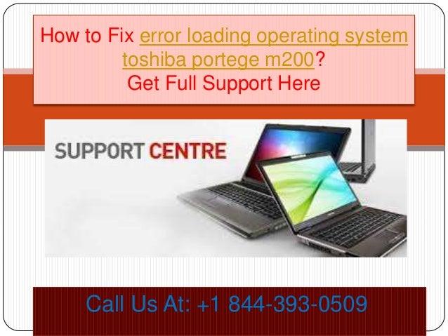 How to fix error loading operating system toshiba portege m200 call @\u2026