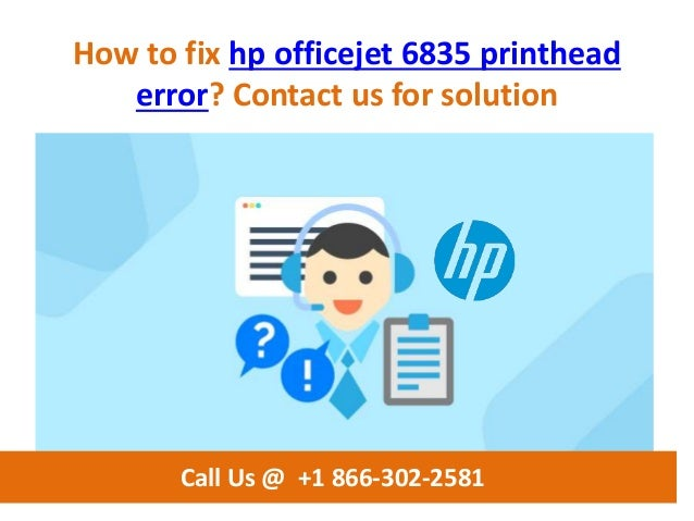 How to fix hp officejet 6835 printhead error call us @ +1 866 302-2581