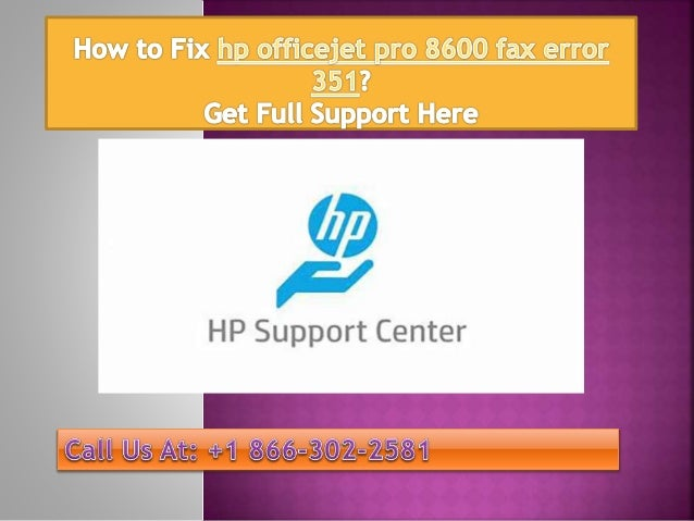 How to fix hp officejet pro 8600 fax error 351 call @ +1 866 302-2581