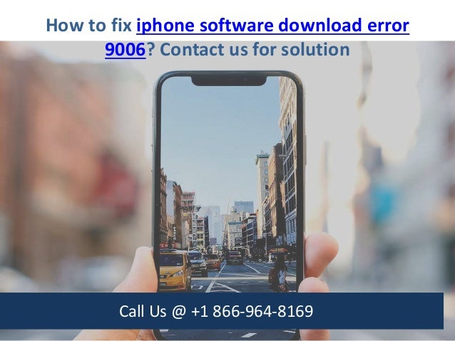 How To Fix Iphone Software Download Error 9006 Call Us 1 866 964 8