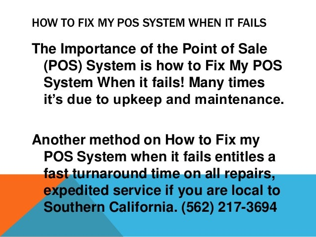 HOW TO FIX MY POS SYSTEM WHEN IT FAILSThe Importance of the Point of Sale (POS) System is how to Fix My POS System When it...