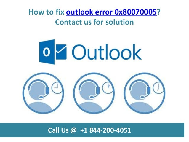 How to fix outlook error 0x80070005 call us @ +1 844 200-4051